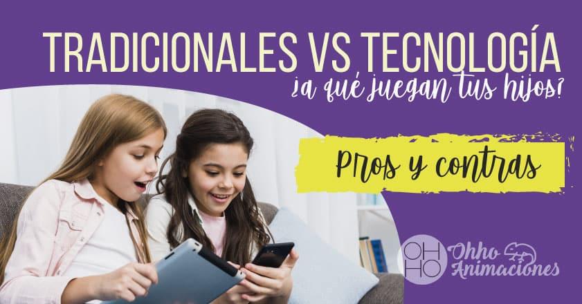 juegos tradicionales versus tecnológicos